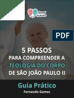 5-PASSOS-PARA-COMPREENDER-A-TEOLOGIA-DO-CORPO-DE-SÃO-JOÃO-PAULO-II-EBOOK.pdf