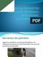 Derrame de Productos Peligrosos (Petroleo, Insecticidas