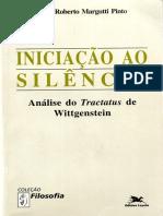 Paulo Roberto Margutti Pinto - Iniciação Ao Silêncio. Análise Do Tractatus de Wittgenstein