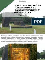Henry Camino - Parque nacional Iguazú es un gran ejemplo de sistemas sustentables y sostenibles, Parte I