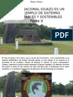 Henry Camino - Parque Nacional Iguazú Es Un Gran Ejemplo de Sistemas Sustentables y Sostenibles, Parte II