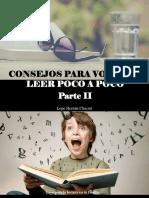 Lope Hernán Chacón - Consejos Para Volver a Leer Poco a Poco, Parte II