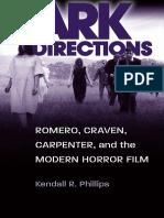 Kendall R. Phillips-Dark Directions_ Romero, Craven, Carpenter, And the Modern Horror Film-Southern Illinois University Press (2012)