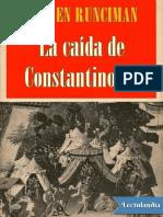 La Caida de Constantinopla - Steven Runciman