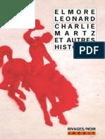 Charlie Martz Et Autres Histoires - Elmore Leonard