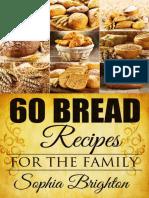 60 Bread Recipes for the Family (Recipes for Bread,Curry Recipe,French Bread Recipe,Gravy Recipe)