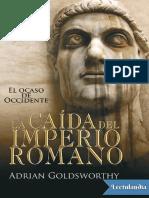 La caida del Imperio Romano - Adrian Goldsworthy.pdf