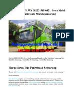 MEMUASKAN, WA 08222-515-0321, Sewa Mobil Bus Pariwisata Murah Semarang