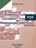 Alaiba Ruxandra Complexul Cultural Cucuteni Tripolie Mestesugul Olaritului 2007