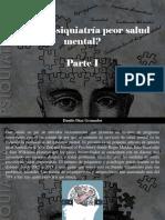 Danilo Díaz Granados - ¿A Más Psiquiatría Peor Salud Mental?, Parte I