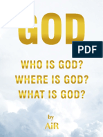 Who is God, Where is God, What is God