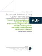 Procesos de Administración y Gestión en Investigación Módulo 3. El Régimen de Incentivos. Principales Definiciones. El Proceso de Categorización de los Docentes-Investigadores. Principales Procedimientos y Circuitos del Programa.