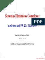 (Apresentação - Palestra) OLIVEIRA, P. M. C. Sistemas Dinâmicos Complexos