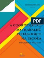 A Coordenação Do Trabalho Pedagógico Na Escola Processos e Práticas