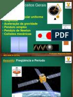 AULA 02 - Perírodo - Frequencia - Amplitude - Aceleração Gravidade - Pendulo Simples - Pendulo de Newton - Colisãoes Mecanicas