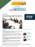 Ecuador Prepaga Crédito Chino Del 2011 _ El Comercio