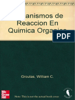 (William C. Groutas) - Mecanismos De Reacción En Química Orgánica - Problemas Selectos Y Soluciones - 1° Edición