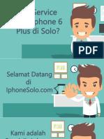 Service Layar Iphone 6 Plus di Solo, 0896-1969-9997 - Iphonesolo.com