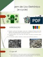 Reciclagem de Lixo Eletrônico (E-cycle) - Final