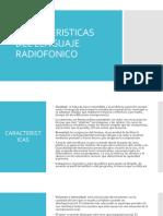 CARACTERISTICAS LENGUAJE RADIOFONICO