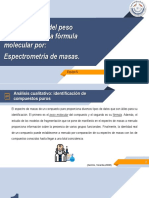 Determinación Del Peso Molecular y de La Fórmula Molecular Por, Espectrometría de Masas.