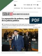 La separación de poderes, según el director de la policía política