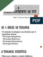 AULA 1 - O Desenvolvimento Da TNT