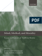 John Cottingham, Peter Hacker - Mind, Method, and Morality_ Essays in Honour of Anthony Kenny (2010, Oxford University Press, USA).pdf