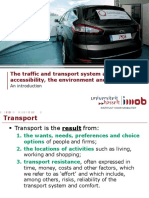 The Traffic and Transport System and Effects on Accessibility, The Environment and Safety