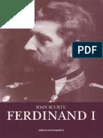 Ioan Scurtu-Istoria Românilor În Timpul Celor Patru Regi (1866–1947)_ FERDINAND I. II-Editura Enciclopedică (2004)