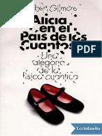 Alicia en el Pais de los Cuantos - Robert Gilmore.pdf