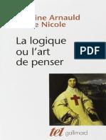 Arnauld, Antoine Nicole, Pierre La Logique, Ou, L'Art de Penser — Logique de Port-Royal-Gallimard (1992)