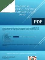 Estadisticas Economico –Sociales Relacionadas Con La Salud