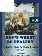 Don't Worry, Be Healthy - A Buddhist Guide For Health & Healing - vol I