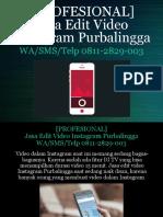 [PROFESIONAL] Jasa Edit Video Instagram Purbalingga, WA/SMS/Telp 0811-2829-003