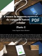 Jesús Augusto Sarcos Romero - Conoce La Manera Correcta de Cargar La Batería Del Celular, Parte I