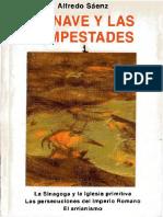 Sáenz Alfredo. La Nave y Las Tempestades - Tomo I - La Sinagoga y La Iglesia Primitiva - Las Pers. Imp. Romano - El Arrianismo