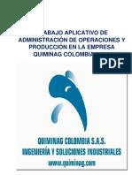 TRABAJO APLICATIVO DE ADMISNITRACIÓN DE OPERACIONES Y PRODUCCIÓN EN LA EMPRESA QUIMINAG COLOMBIA S