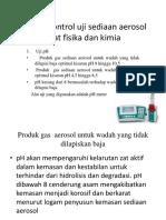 Quality Control Uji Sediaan Aerosol Sifat Fisika Fix