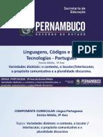 Variedades Dialetais o Contexto, o Locutorinterlocutor, o Propósito Comunicativo e a Pluralidade Discursiva.