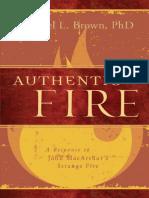 BROWN, Michael L., PhD (2014).Fuego Auténtico. Una Respuesta Al Libro Fuego Extraño de John MacArthur