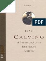 joao-calvino-a-instituicao-da-religiao-crista-tomo-i-unesp.pdf