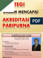 Dr. Ismojo Djati - Strategi Dalam Mencapai Akreditasi Rs Paripurna