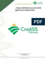 Manual Para Homologação Dos Arquivos e Boletos Credisis