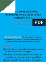Reciclado de residuos tecnológicos en la escuela 2018.pptx