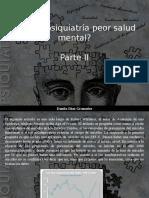 Danilo Díaz Granados - ¿A Más Psiquiatría Peor Salud Mental?, Parte II