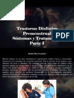 Danilo Díaz Granados - Trastorno Disfórico Premenstrual, Síntomas y Tratamiento, Parte I