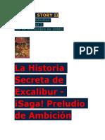 La Historia Secreta de Excalibur-¡Saga! Preludio de Ambición