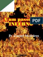 A Um Passo Do Inferno - Pr. Zaquel Medeiros