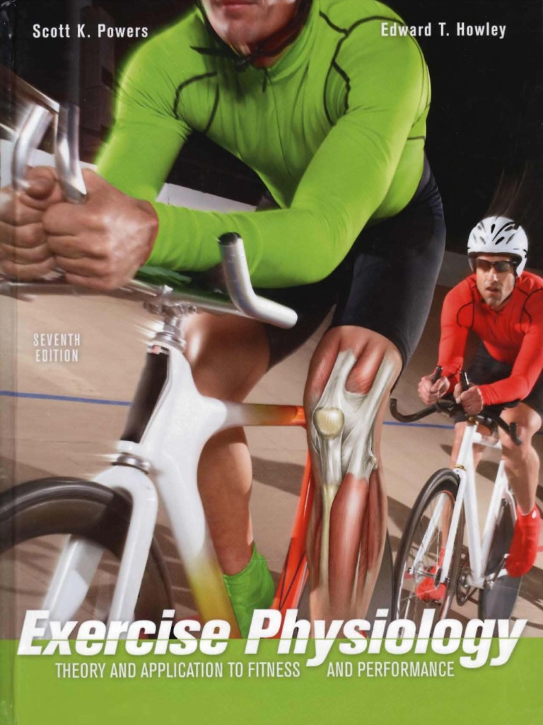 Exercise Physiology - Theory and Application to Fitness and